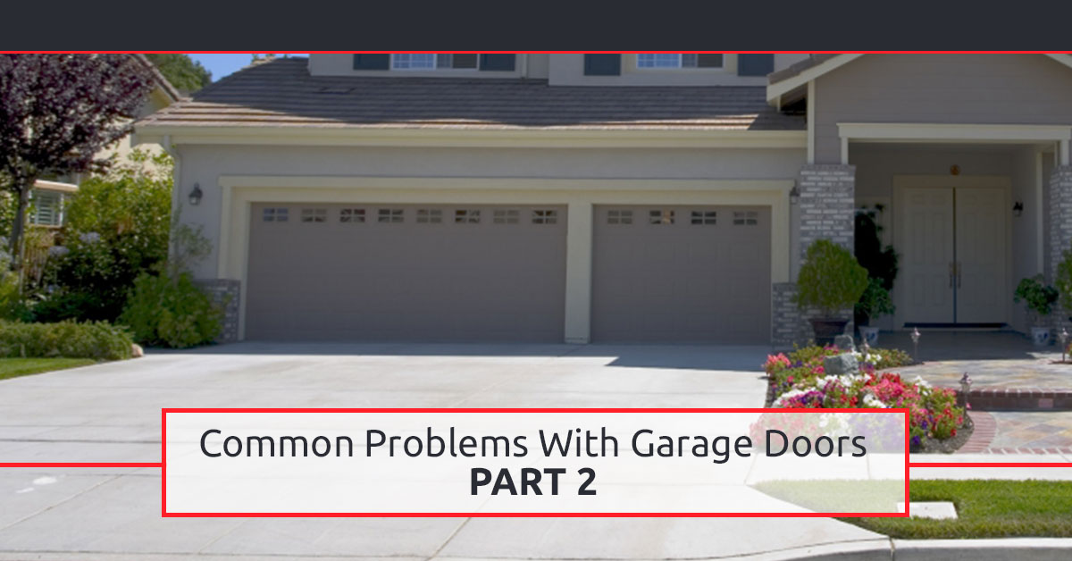 Garage Door Services Indianapolis Common Problems With Garage Doors