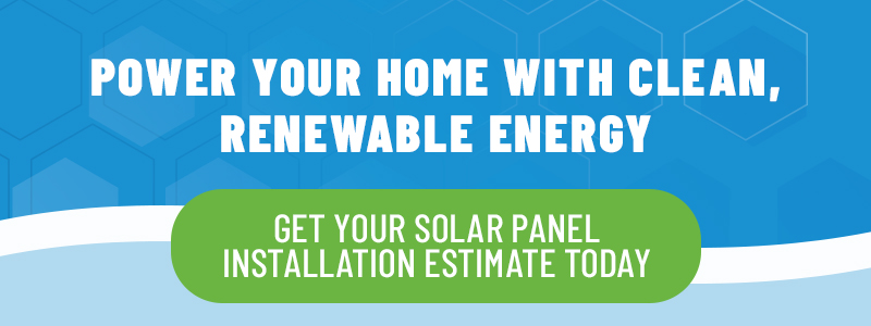 Get Your Solar Panel Installation Estimate Today