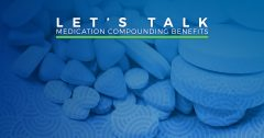 Benefits of Medication Compounding