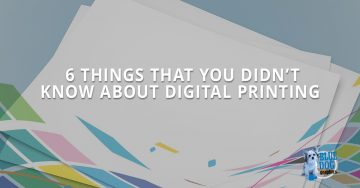 6 Things That You Didn't Know About Digital Printing