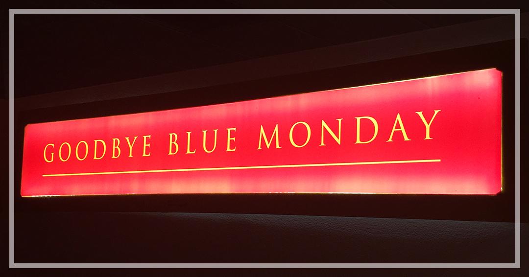 odbye Blue Monday Entrance Sign