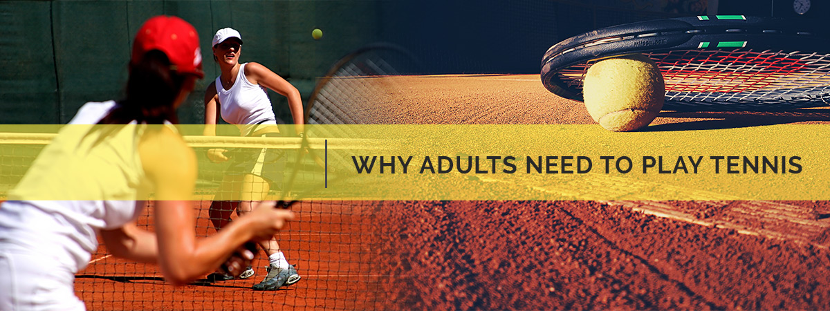 Why adults need to play tennis featured image