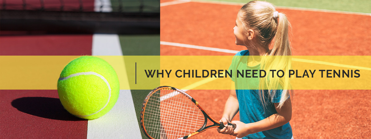 Why children need to play tennis featured image