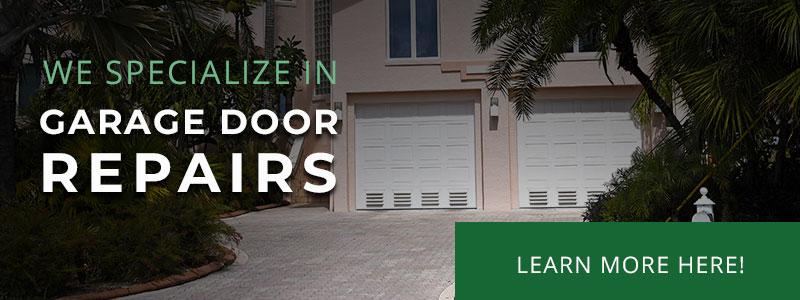 We specialize in garage door repairs. Learn more here.