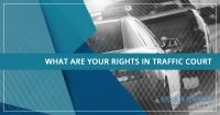 What Are Your Rights in Traffic Court