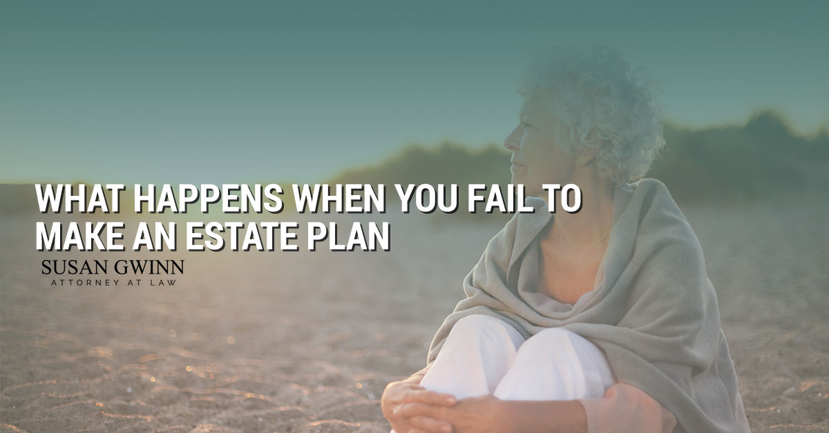 What Happens When You Fail to Make an Estate Plan