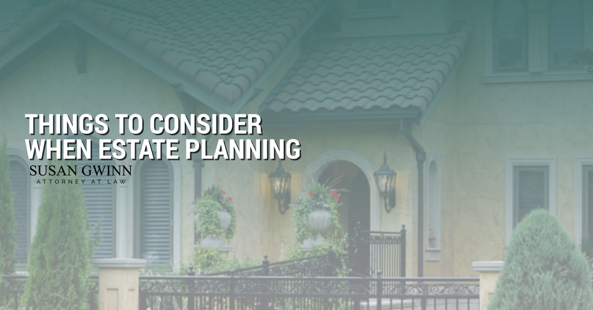 Things to Consider When Estate Planning