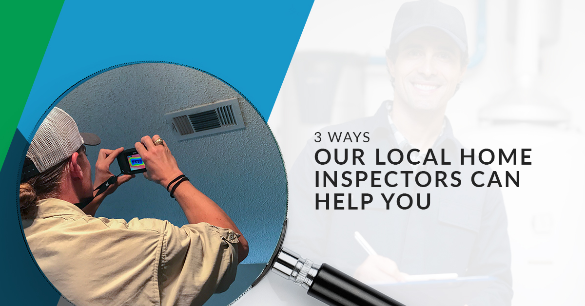 3 Ways Our Local Home Inspectors Can Help You