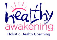 Healthy Awakening Holistic Health Coaching