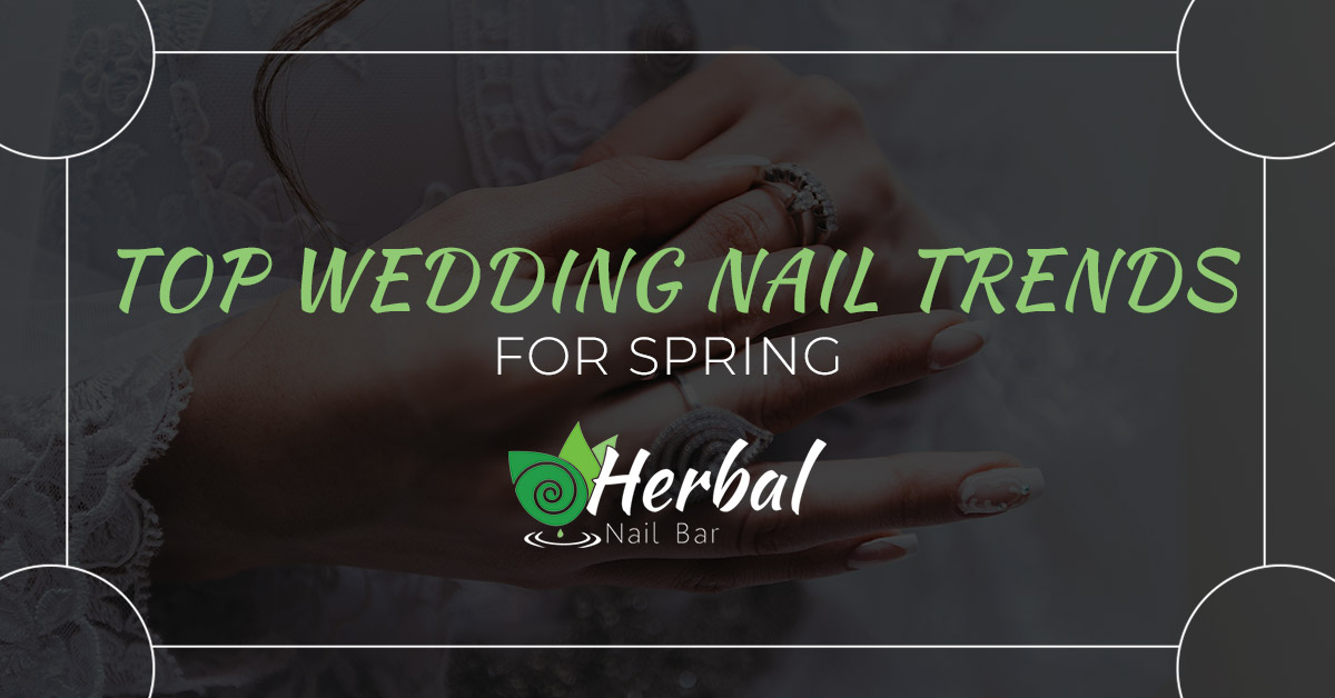 Top Wedding Nail Trends For Spring