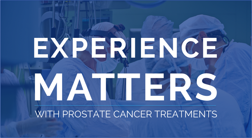 Experience Matters with Prostate Cancer Treatments