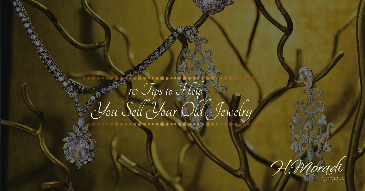 23b4f9e0bd5 Jewelry Buyers La Jolla  10 Tips to Help You Sell Your Items