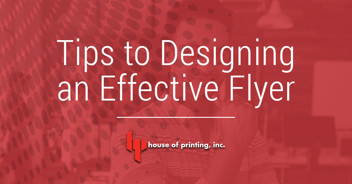 Tips to Designing an Effective Flyer