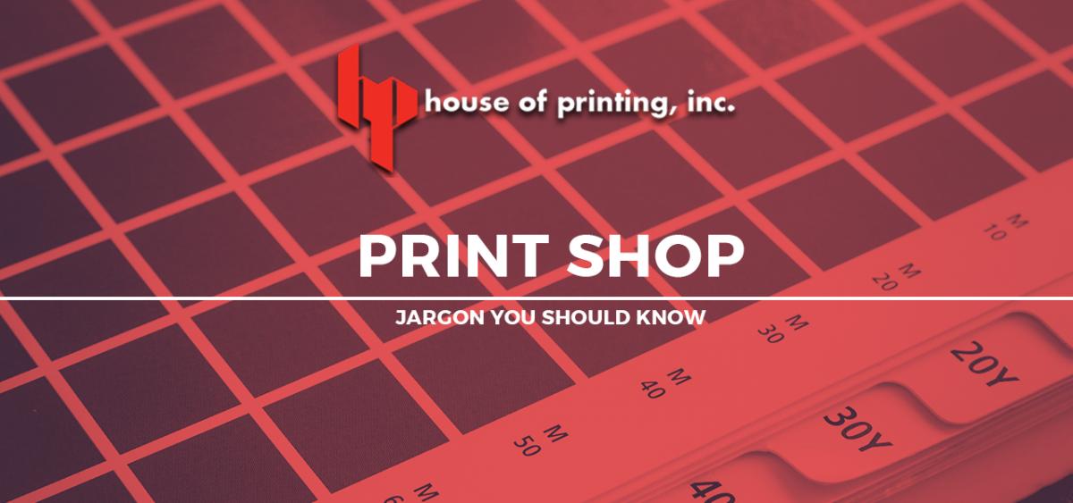 Print Shop Jargon You Should Know