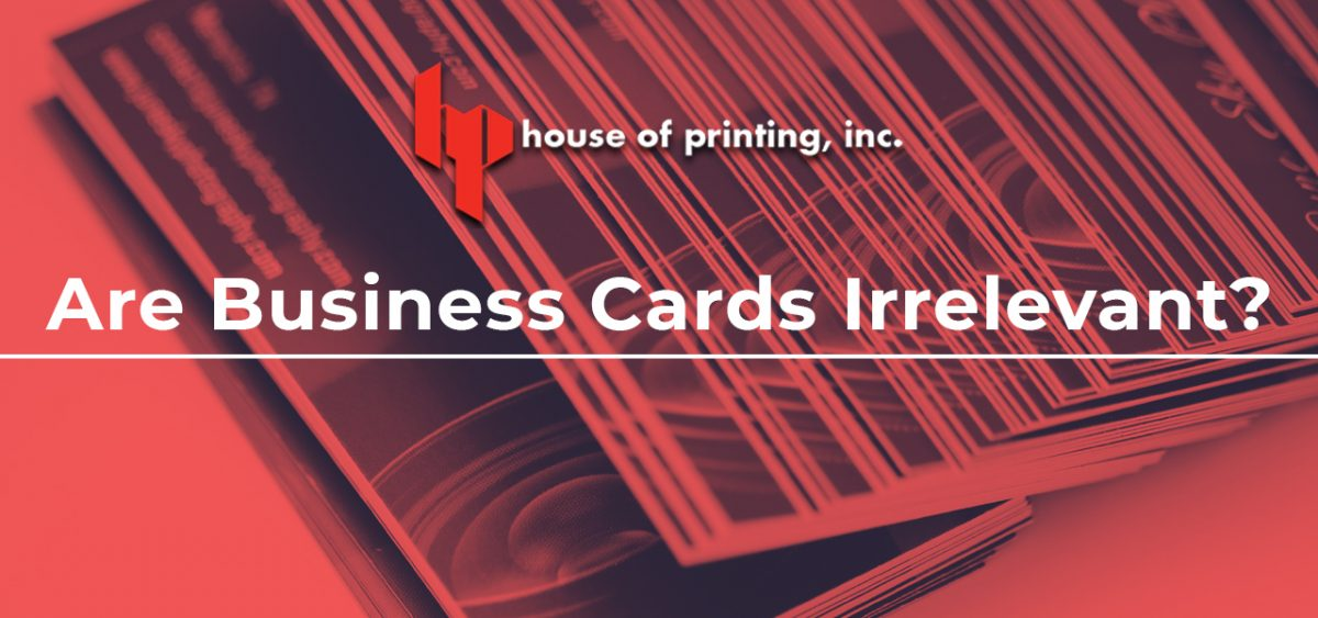 Are Business Cards Irrelevant?