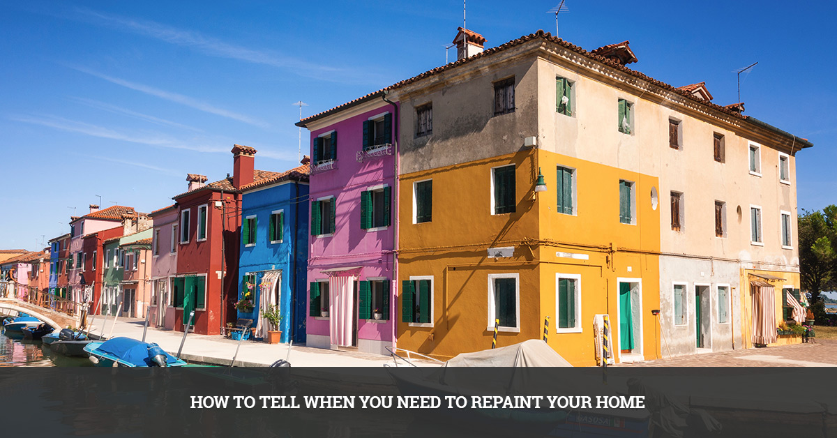 How to Tell When You Need to Repaint Your Home