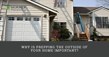 Why Prep the Outside of Your Home