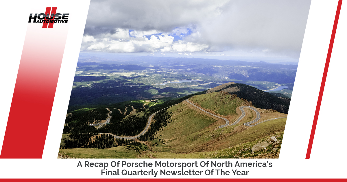 A Recap Of Porsche Motorsport Of North America's Final Quarterly Newsletter Of The Year