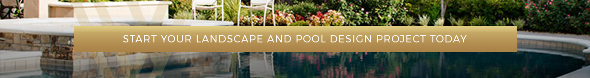 start your landscape and pool design project today