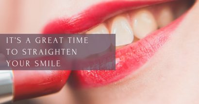 It's a Great Time to Straighten Your Smile - James Otten DDS