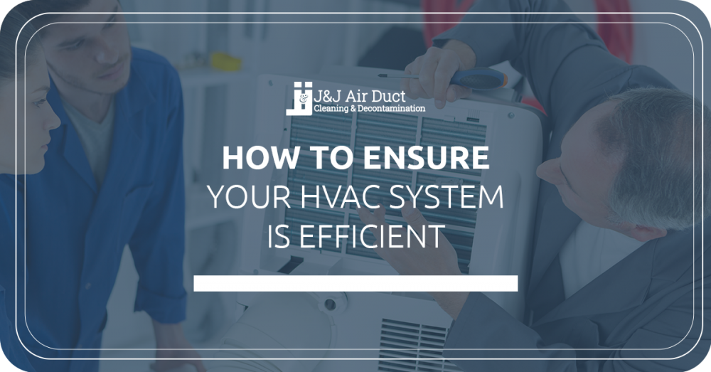 How to Ensure Your HVAC System Is Efficient