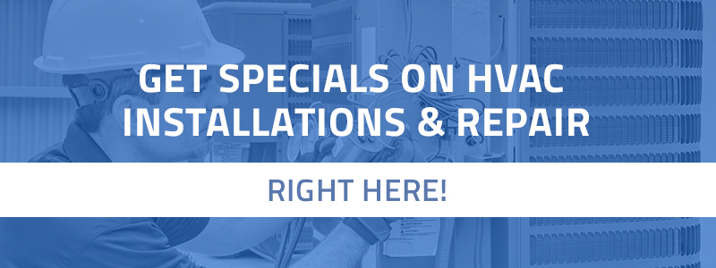 HVAC Installations and Repair Specials