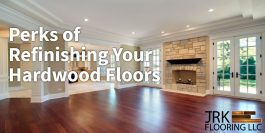 Perks of Refinishing Your hardwood Floors Infographic