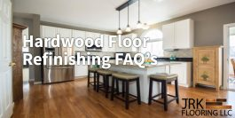 Hardwood Floor Refinishing FAQ's Featured Image