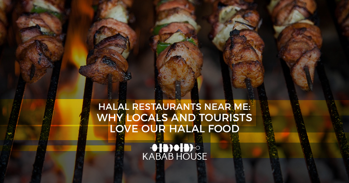Halal Restaurants Near Me: Why Locals And Tourists Love Our Halal