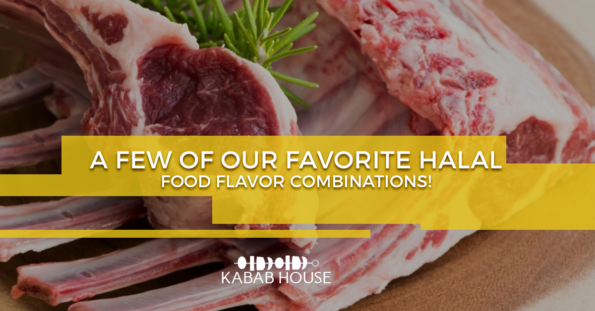 Halal Food Near Me - A Few Of Our Favorite Flavor Combinations!
