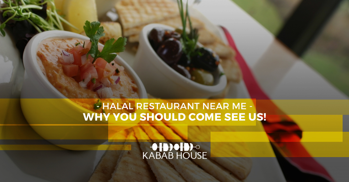 Halal restaurant Near Me - Why You Should Come See Us Soon ...