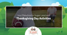 Your Preschool in Sugar Land and Thanksgiving Day Activities