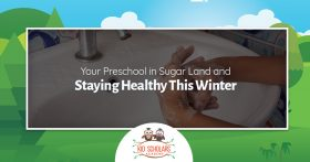 Your Preschool in Sugar Land and Staying Healthy This Winter