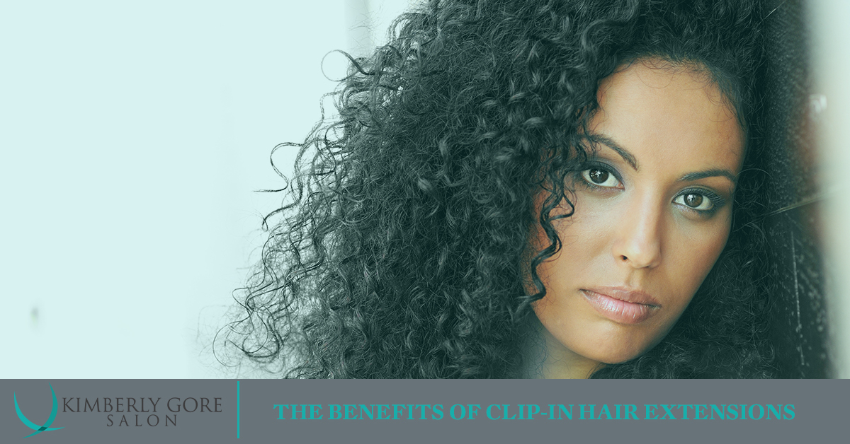 The Benefits Of Clip In Hair Extensions Kimberly Gore Salon