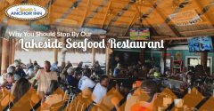 Why You Should Stop By Our Lakeside Seafood Restaurant