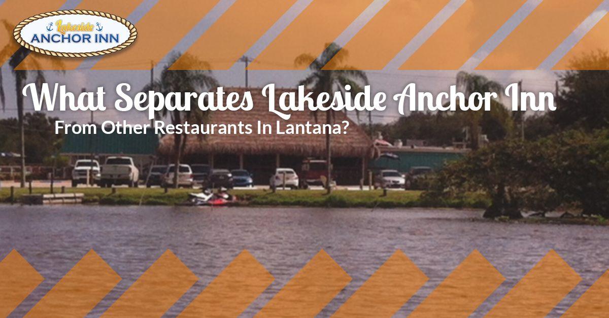 Anchor Inn Tiki Bar & Grille - Seafood - Restaurant - Lake Worth - Lantana - Differentiate