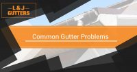 Common Gutter Problems Banner