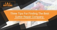 Three Tips for Finding the Best Gutter Repair Company Banner