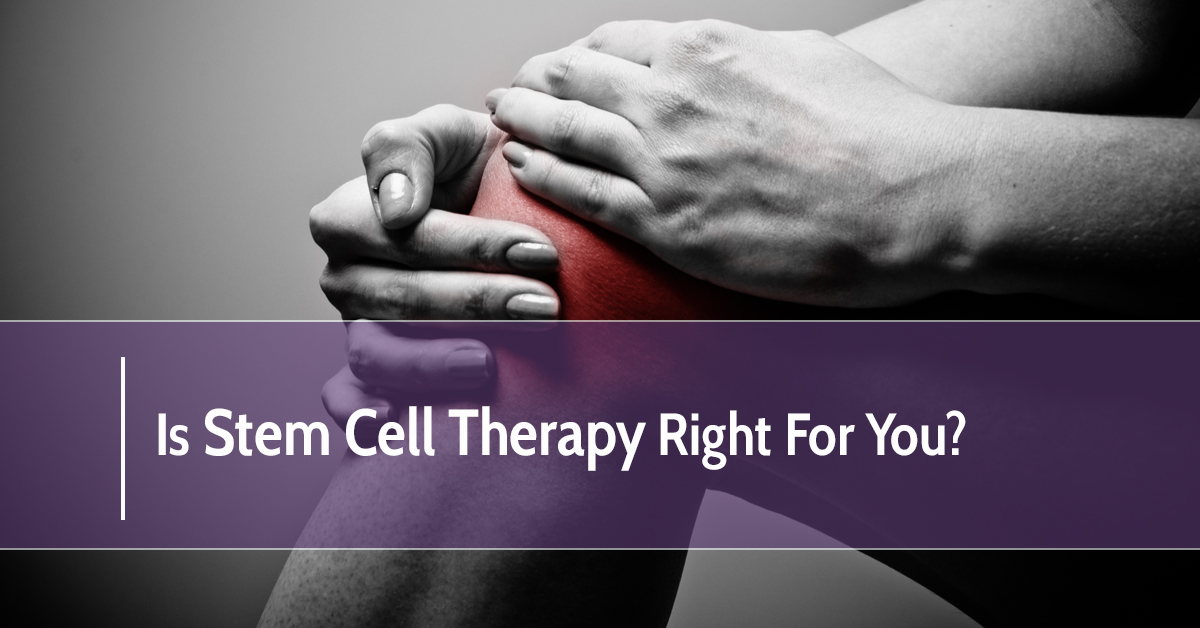 Is Stem Cell Therapy Right for You?