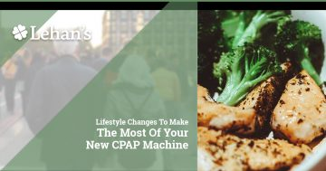 """""""Lifestyle Changes to Make the Most of Your New CPAP Machine."""""""
