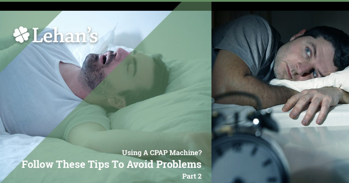 """""""using a CPAP Machine? Follow These Tips to Avoid Problems Part 2"""""""