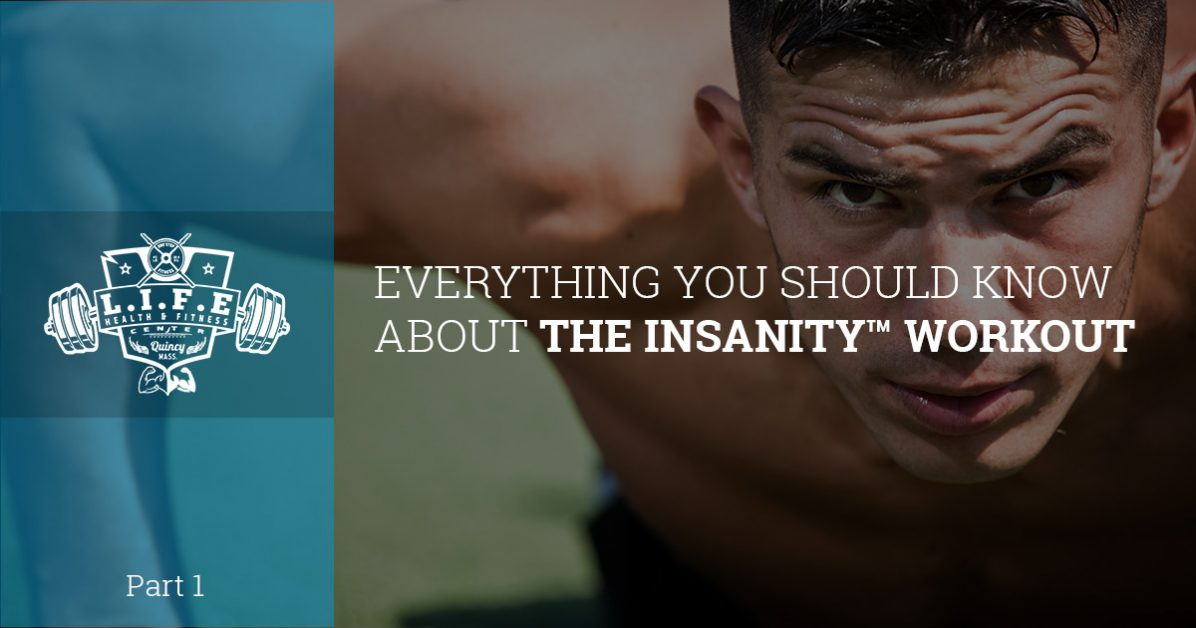 Gym Quincy: Everything You Should Know About The INSANITY™ Workout ...