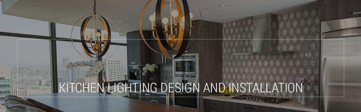 Kitchen Lighting Design and Installation - Create the Ideal Space in ...