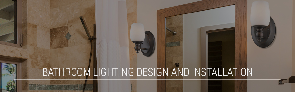 You Use Your Bathroom At All Times Of The Day, And The Lighting In The  Space Should Be Functional And Flexible To Accommodate A Variety Of Tasks.