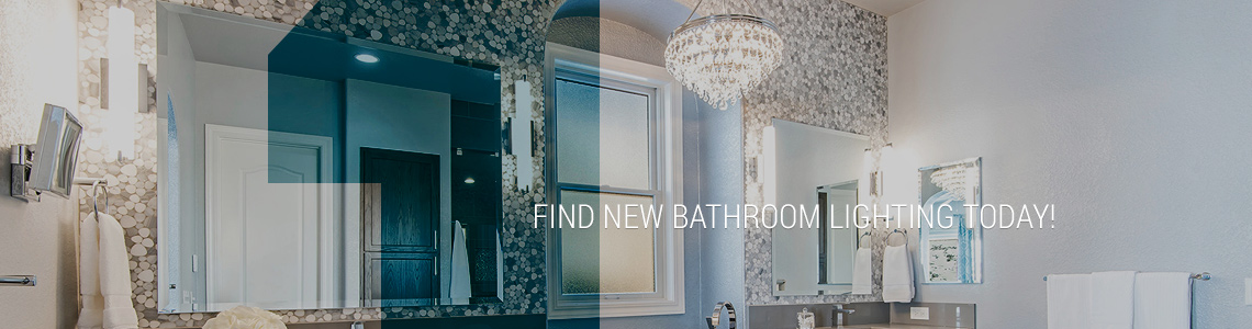 Find Your New Bathroom Lighting Today!