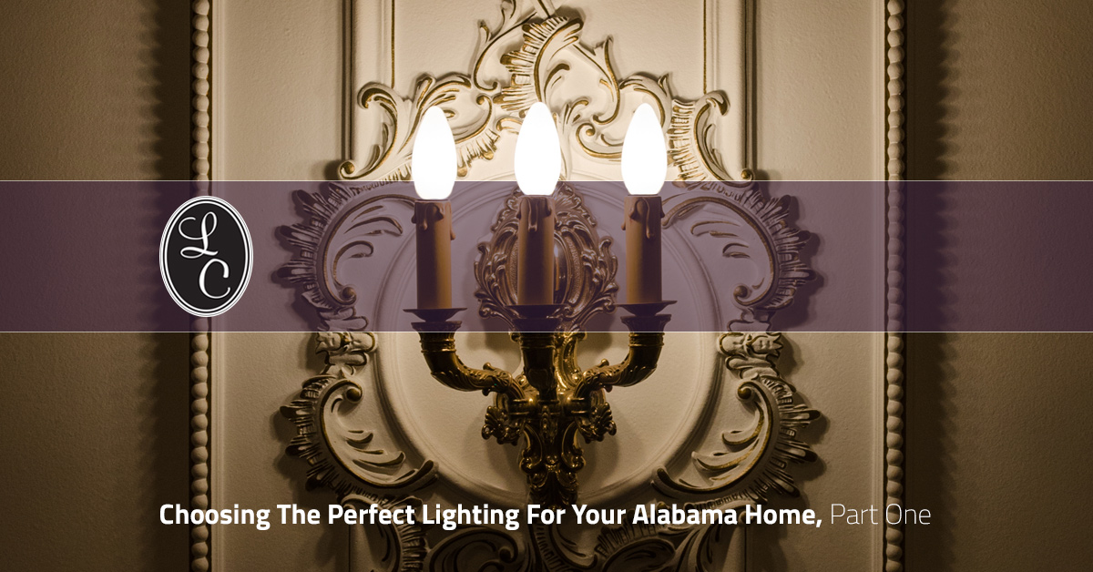 choosing lighting. The Interior Decor Of Your Home Can Say A Lot About Personality, Especially When It Comes To Lighting. For Many Alabama Homeowners, Choosing Lighting T