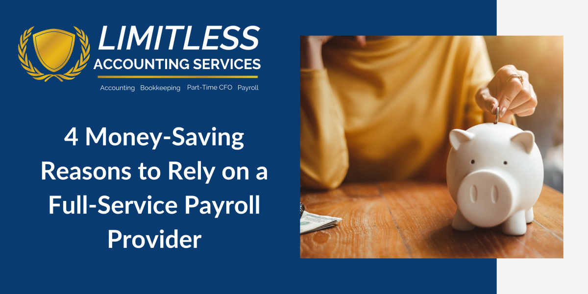 4 Money-Saving Reasons to Rely on a Full-Service Payroll Provider