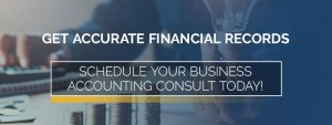 Accurate Financial Records- Schedule Your Business Accounting consult today!