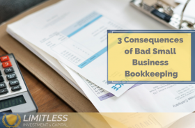 3 Consequences of Bad Small Business Bookkeeping