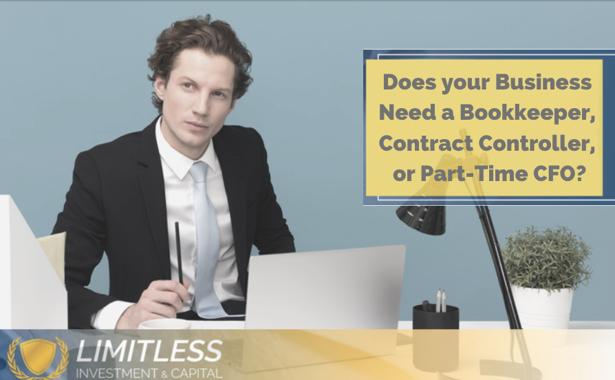 Does your Business Need a Bookkeeper, Contract Controller, or CFO?